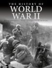 The History of World War II: The Defining Conflict of the Twentieth Century Day by Day Cover Image