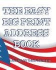 The Easy Big Print Address Book: Large Print AddressBook for Seniors Cover Image