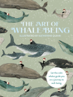 The Art of Whale Being: Let the Calm Whales Guide You on a Journey to Well-Being Cover Image
