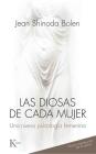 Las diosas de cada mujer: Una nueva psicología femenina Cover Image