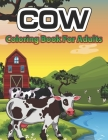 Cow Coloring Book for Adults: An Adult Coloring Book of 34 cow Adult Coloring Pages Cover Image