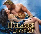 The Highlander Who Loved Me Cover Image