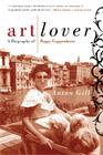 Art Lover: A Biography of Peggy Guggenheim Cover Image
