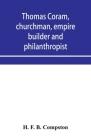 Thomas Coram, churchman, empire builder and philanthropist Cover Image