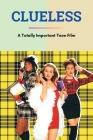 Clueless: A Totally Important Teen Film: Teen Romance Movie Cover Image