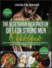 The Vegetarian High Protein Diet for Strong Men Cookbook: More than 200 High Protein and High-Quality Vegetarian Recipes to Sculpt your Abs and Mainta Cover Image
