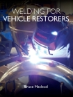 Welding for Vehicle Restorers Cover Image