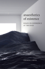 Anaesthetics of Existence: Essays on Experience at the Edge Cover Image