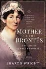 Mother of the Brontës: When Maria Met Patrick - 200th Anniversary Edition Cover Image