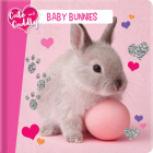Cute and Cuddly: Baby Bunnies Cover Image