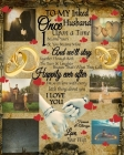 To My Inked Husband Once Upon A Time I Became Yours & You Became Mine And We'll Stay Together Through Both The Tears & Laughter: 5th Anniversary Gifts Cover Image