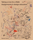 Taking a Line for a Walk: Assignments in Design Education Cover Image