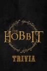 The Hobbit Trivia: Trivia Quiz Game Book Cover Image