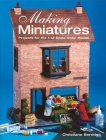 Making Miniatures: Projects for the 1/12 Scale Dolls' House Cover Image