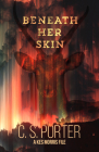 Beneath Her Skin: A Kes Morris File Cover Image