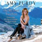 On My Own Two Feet: From Losing My Legs to Learning the Dance of Life Cover Image