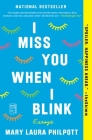 I Miss You When I Blink: Essays Cover Image