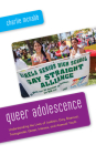 Queer Adolescence: Understanding the Lives of Lesbian, Gay, Bisexual, Transgender, Queer, Intersex, and Asexual Youth Cover Image