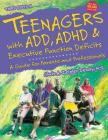 Teenagers with Add, ADHD & Executive Function Deficits: A Guide for Parents and Professionals Cover Image