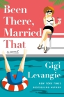 Been There, Married That: A Novel Cover Image