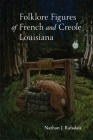 Folklore Figures of French and Creole Louisiana Cover Image