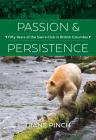 Passion and Persistence: Fifty Years of the Sierra Club in British Columbia, 1969-2019 Cover Image