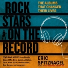 Rock Stars on the Record Lib/E: The Albums That Changed Their Lives Cover Image