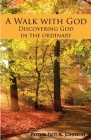 A Walk with God: Discovering God in the Ordinary Cover Image