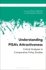 Understanding Pisa's Attractiveness: Critical Analyses in Comparative Policy Studies (New Directions in Comparative and International Education) Cover Image