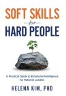 Soft Skills for Hard People: A Practical Guide to Emotional Intelligence for Rational Leaders Cover Image