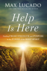 Help Is Here: Facing Life's Challenges with the Power of the Spirit Cover Image