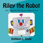 Riley the Robot: An Input/Output Machine Cover Image