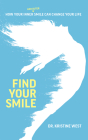 Find Your Smile: How Your Inner and Outer Smile Can Change Your Life Cover Image