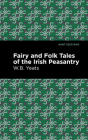 Fairy and Folk Tales of the Irish Peasantry Cover Image