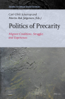 Politics of Precarity: Migrant Conditions, Struggles and Experiences (Studies in Critical Social Sciences #97) Cover Image