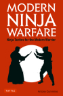 Modern Ninja Warfare: Ninja Tactics for the Modern Warrior Cover Image