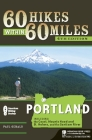60 Hikes Within 60 Miles: Portland: Includes the Coast, Mounts Hood and St. Helens, and the Columbia River Gorge Cover Image