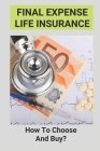 Final Expense Life Insurance: How To Choose And Buy?: Final Expense Insurance Script Cover Image