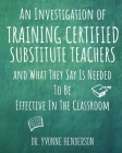 An Investigation of Training Certified Substitute Teachers and What They Say is Needed to be Effective in the Classroom Cover Image