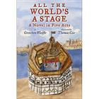 All The World's a Stage: A Novel in Five Acts Cover Image