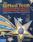 The Gifted Teen Survival Guide: Smart, Sharp, and Ready for (Almost) Anything Cover Image