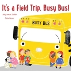 It's a Field Trip, Busy Bus! Cover Image