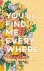 You'll Find Me Everywhere Cover Image