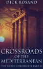 Crossroads Of The Mediterranean: Large Print Hardcover Edition Cover Image