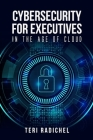 Cybersecurity for Executives in the Age of Cloud Cover Image