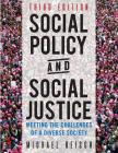 Social Policy and Social Justice: Meeting the Challenges of a Diverse Society Cover Image
