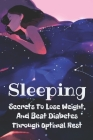 Sleeping: Secrets To Lose Weight, And Beat Diabetes Through Optimal Rest: Weight Loss Diet Plan Cover Image