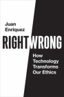 Right/Wrong: How Technology Transforms Our Ethics Cover Image