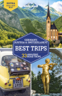 Lonely Planet Germany, Austria & Switzerland's Best Trips (Trips Country) Cover Image