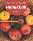 365 Yummy Hanukkah Recipes: Everything You Need in One Yummy Hanukkah Cookbook! Cover Image